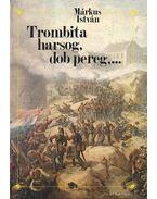 Trombita harsog, dob pereg - Márkus István