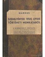 Szemelvények Titus Livius történeti munkájából - Márkus Jenő