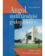 Angol nyelvi társalgási gyakorlókönyv - Maros Miklósné Kerekes Ilona