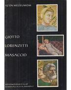 Giotto, Lorenzetti, Masaccio - Marosi Ernő