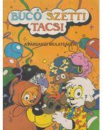 Bucó Szetti Tacsi - A farsangi mulatságon - Marosi László