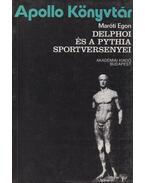 Delphoi és a Pythia sportversenyei - Maróti Egon