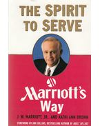 The Spirit to Serve - Marriott, J. W., Kathi Ann Brown