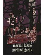 Portáncfigurák - Marsall László