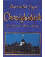 Országhódítók - Marschalkó Lajos