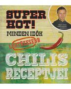 Super Hot! - Minden idők legtüzesebb chilis receptjei - Martha Burley