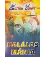 Halálos mánia - Martha Tailor