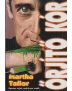 Őrjítő kór - Martha Tailor
