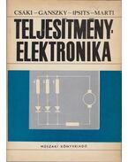 Teljesítményelektronika - Marti Sándor, Ipsits Imre, Dr. Ganszky Károly, Csáki Frigyes dr.