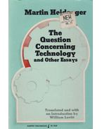 The Question Concerning Technology and Other Essays - Martin Heidegger