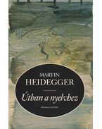 Útban a nyelvhez - Martin Heidegger
