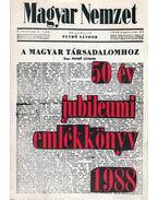 Magyar Nemzet 50 év emlékkönyv 1938-1988 - Martin József