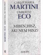 Miben hisz, aki nem hisz? - Martini, Carlo Maria, Umberto Eco