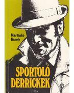 Sportoló Derrickek - Martinkó Károly