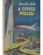 A Ceresz foglyai - Marton Béla