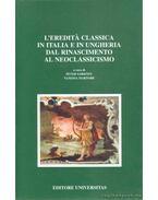 L Eredita Classica In Italia E In Ungheria Dal Rinascimento Al Neoclassicismo - Martore, Vanessa (szerk.), Sárközy Péter