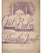 Gül baba - Martos Ferenc, Huszka Jenő