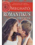 Megható romantikus történetek - Marty Becker, Jack Canfield, Mark Victor Hansen, Carol Kline