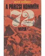 A párizsi kommün 72 napja - Máté György