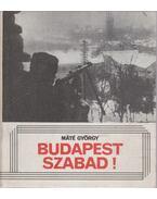 Budapest szabad! (Dedikált) - Máté György