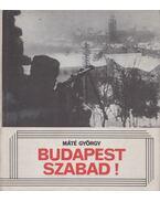 Budapest szabad! - Máté György