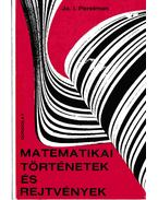 Matematikai történetek és rejtvények - Perelman, J.I.