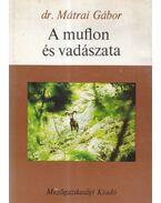 A muflon és vadászata - Mátrai Gábor