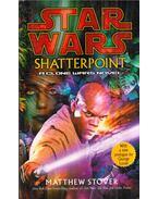 Star Wars: Shatterpoint - MATTHEW STOVER
