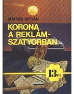 Korona a reklámszatyorban - Mátyás István