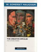 The Creative Impulse and Other Stories - Maugham, W. Somerset