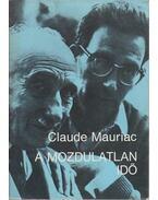 A mozdulatlan idő - Mauriac, Claude