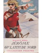 Jérome 60 latitude nord - Maurice Bedel