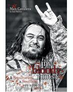 My bloody roots - A Sepulturától a Soulflyig és azon túl - Max Cavalera, Joel McIver