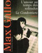 L'amour au temps des solitude, Le condittiere - Max Gallo