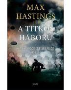 Titkos háború - Max Hastings