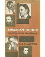American Fiction – The Intellectual Background - MAXWELL, D.E.S.