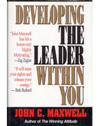 Developing the Leader Within You - Maxwell, John C.