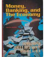 Money, Banking and The Economy - Mayer, Thomas, Duesenberry, James S., Aliber, Robert Z.