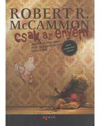Csak az enyém - McCammon, Robert R.