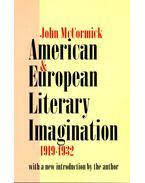 American & European Literary Imagination 1919-1932 - McCORMICK, JOHN