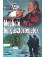 Megható horgásztörténetek - McKowen, Dahlynn, McKowen, Mark, Jack Canfield, Mark Victor Hansen