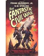 The Fantastic Civil War - McSHERRY, FRANK