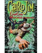 Cairo Jim ChaCha Muchos ösvényén - McSkimming, Geoffrey