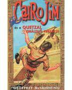 Cairo Jim és a Quetzal királynő keresése - McSkimming, Geoffrey