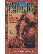 Cairo Jim és a szfinx titokzatos sírkamrája - McSkimming, Geoffrey