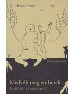 Medvék meg emberek - Bayer Zsolt