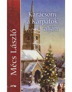 Karácsony a Kárpátok alján - Mécs László