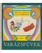 Varázsfüvek - Megay László, Gaal Domokos