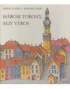 Három torony, egy város - Megay László, Rékassy Csaba