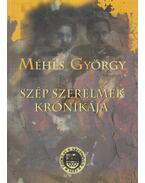 Szép szerelmek krónikája - Méhes György